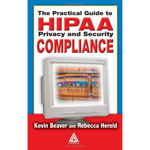 Practical Guide to HIPAA Privacy and Security Compliance